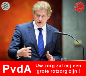 PvdA Uw zorg zal mij een grote rotzorg zijn